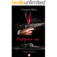 Mistifica-me (ebook Unlimited Swiss Stories # 2): Um romance policial suspence para adultos (mistério e hot) made in Switzerland - versão best Kindle ebook