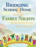 Bridging School & Home through Family Nights: Ready-to-Use Plans for Grades K?8