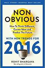 Non-Obvious 2016 Edition: How To Think Different, Curate Ideas & Predict The Future Kindle Edition