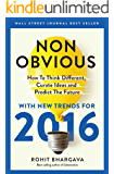 Non-Obvious 2016 Edition: How To Think Different, Curate Ideas & Predict The Future (English Edition)