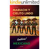 Mariachi y Cielito Lindo por el Mundo: Emblema Mexicano Nacional