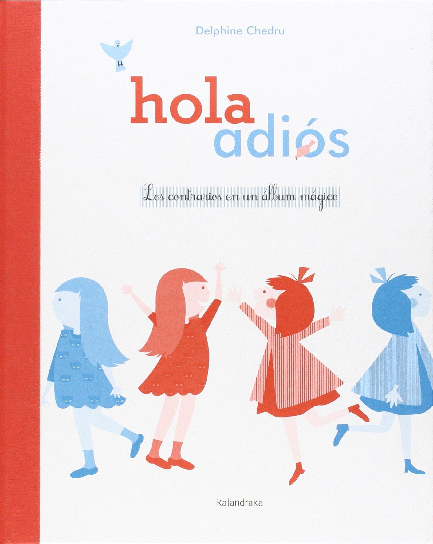HOLA ADIOS LOS CONTRARIOS EN UN ALBUM MAGICO PDF
