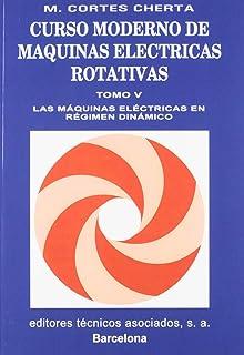 Las máquinas eléctricas en régimen dinámico (Curso moderno de máquinas eléctricas rotativas