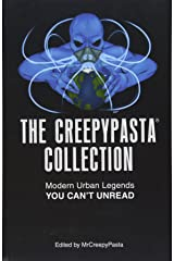 The Creepypasta Collection: Modern Urban Legends You Can't Unread Paperback