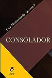 Consolador (Se a Mediunidade Falasse Livro 7)