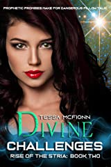 Divine Challenges: Rise of the Stria Book Two Kindle Edition