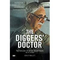 The Diggers' Doctor: The fortunate life of Col. Donald Beard, AM, RFD, ED (Retd)
