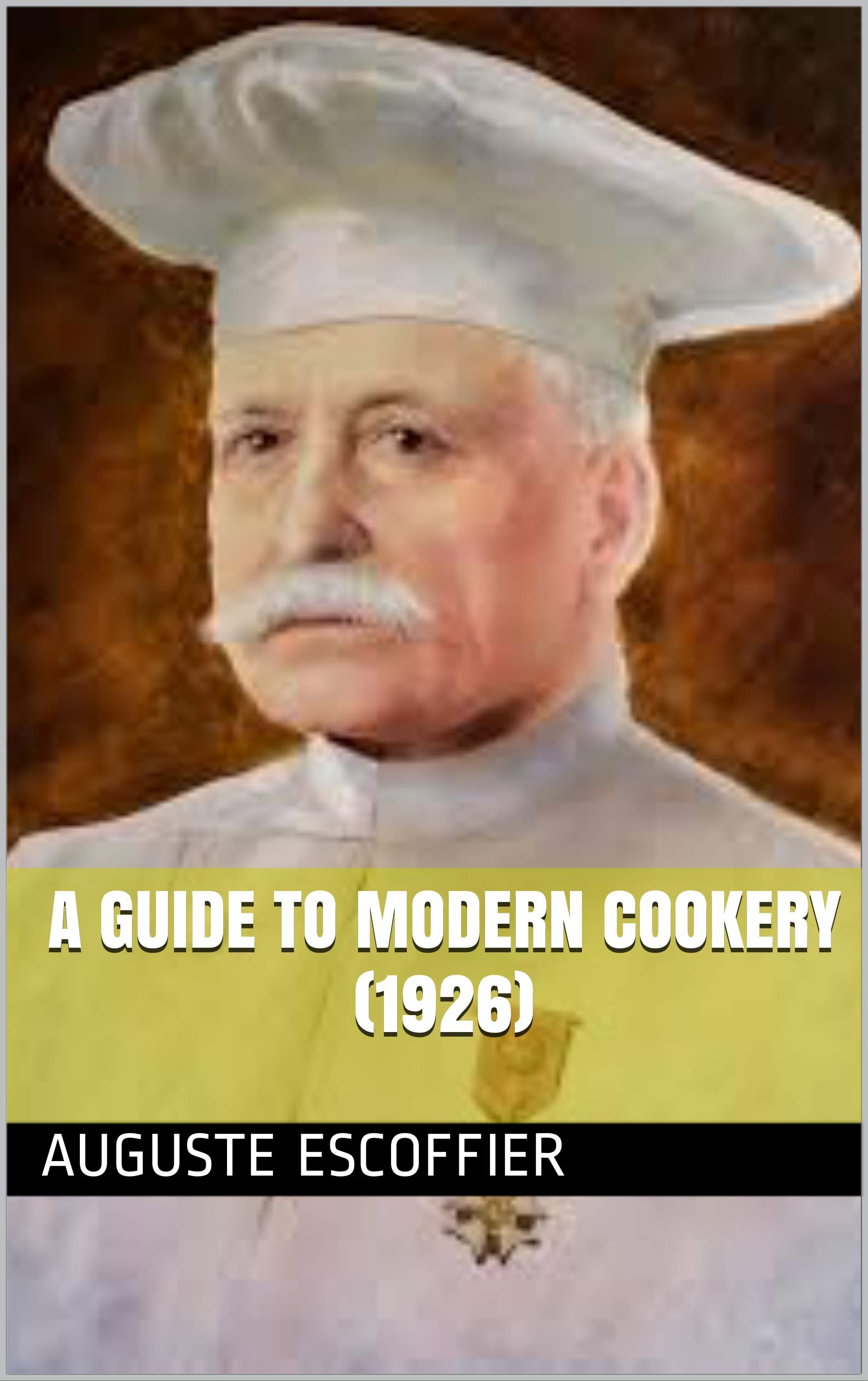 A Guide To Modern Cookery  1926   English Edition