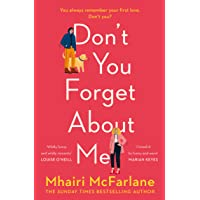 Don't You Forget About Me: Hilarious, heartwarming and romantic – the funniest Romantic Comedy of 2019 from the Author…