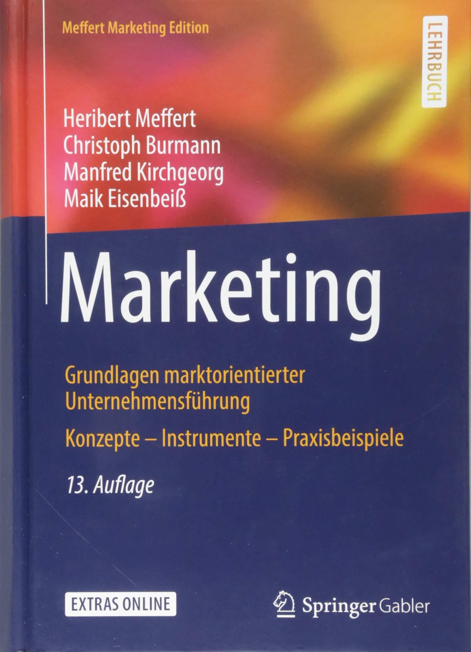 Marketing  Grundlagen Marktorientierter Unternehmensführung Konzepte – Instrumente – Praxisbeispiele