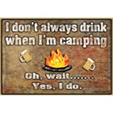 "Blackwater Trading I Don't Always Drink When I'M Camping Camper Camping Fridge Magnet Refrigerator, 3.5"" H x 2.5"" W"