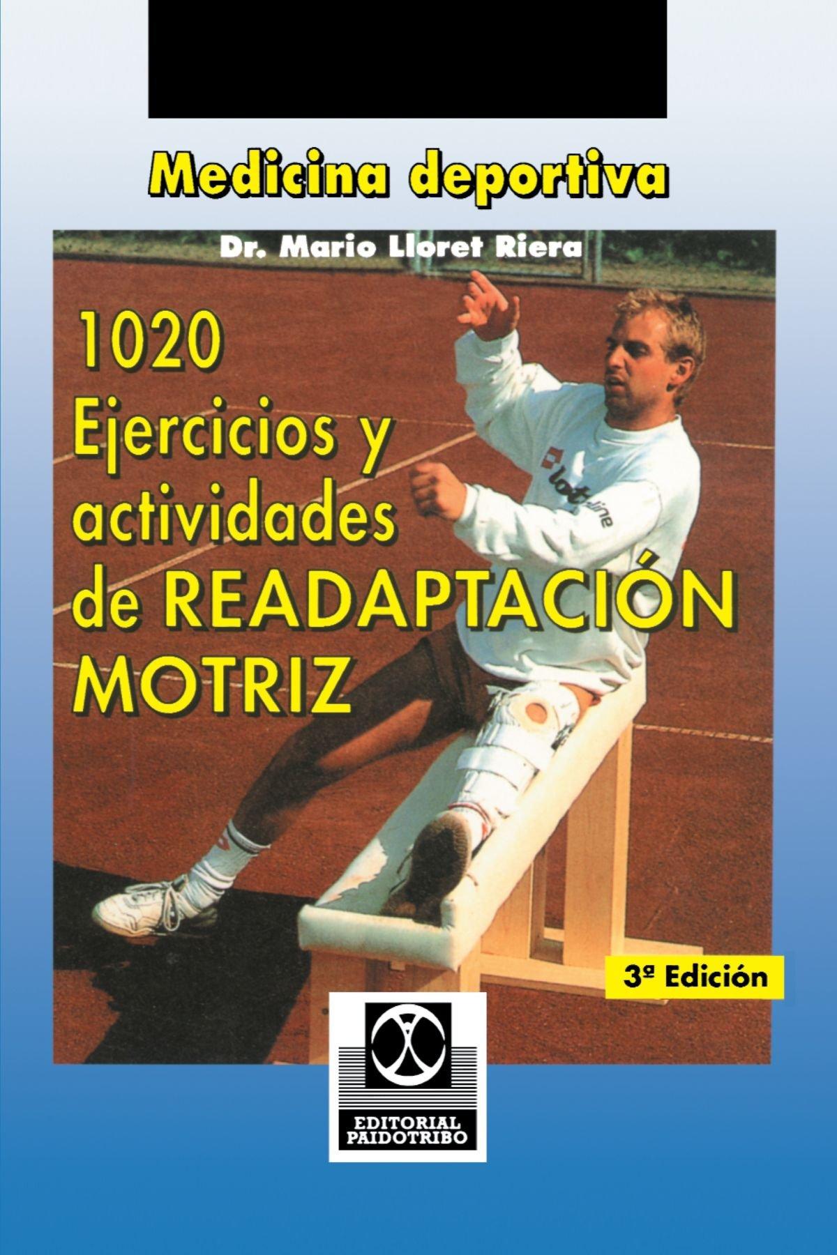 1020 Ejercicious y Actividades de Readaptacion Motriz: Mario Lloret, Jose  Antonio Sancha de Prada: 9780595194278: Physical Therapy: Amazon Canada