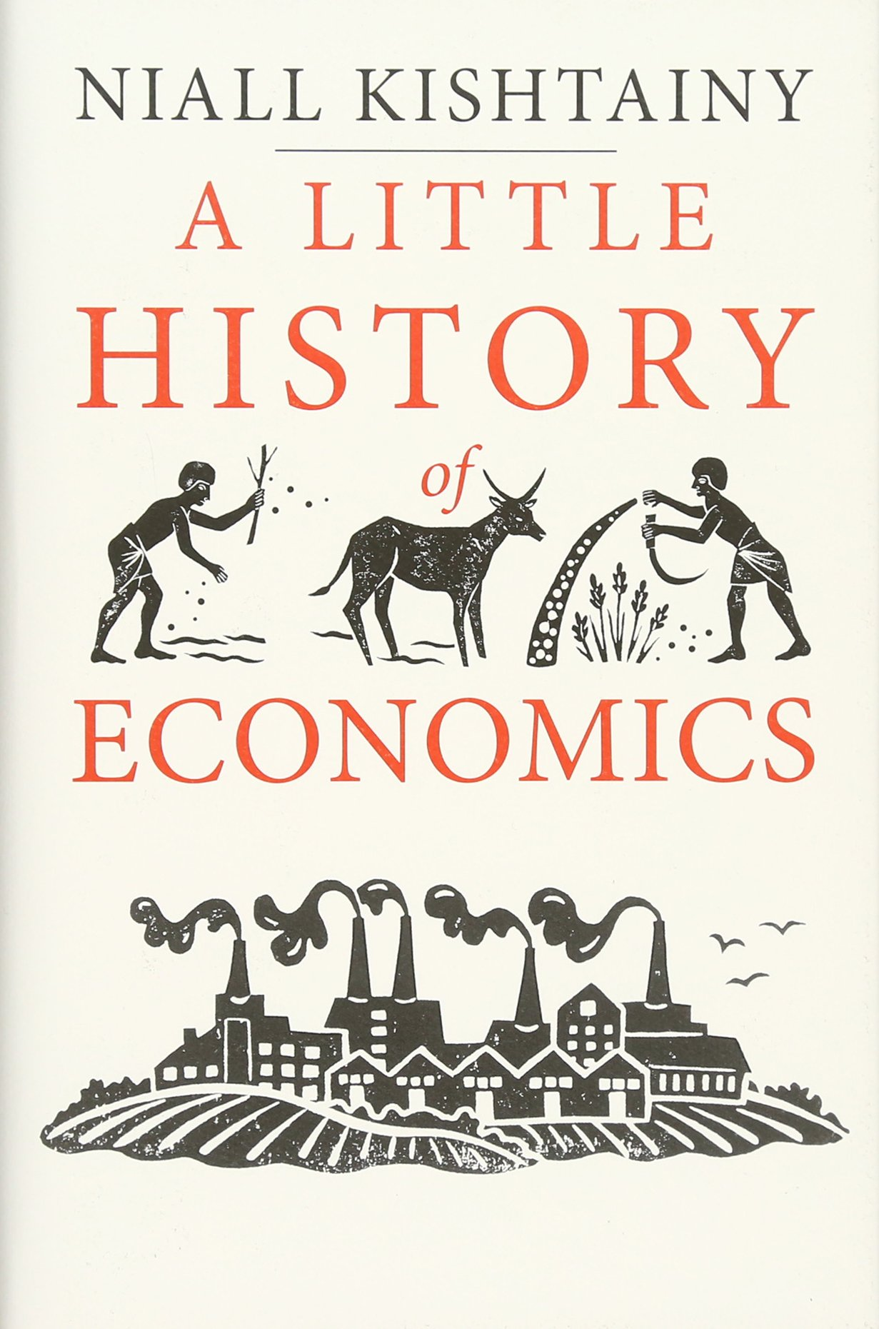 Buy A Little History of Economics (Little Histories) Book Online at Low  Prices in India | A Little History of Economics (Little Histories) Reviews  & Ratings ...
