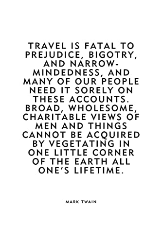 Amazon Com Mark Twain Travel Quote Travel Is Fatal To Prejudice Bigotry And Narrow Mindedness Home Decor Wall Hanging Poster Print Unframed Free Shipping Handmade