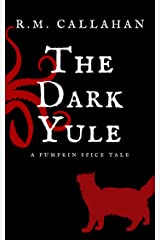 The Dark Yule (Pumpkin Spice Tales Book 1) Kindle Edition