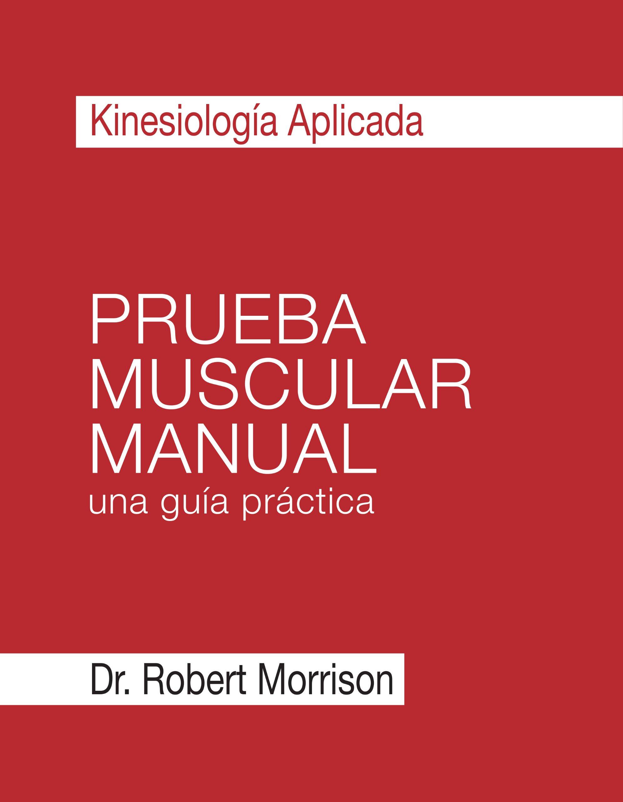 Kinesiología Aplicada Prueba Muscular Manual una guía práctica ebook