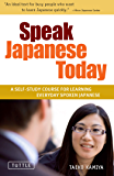 Speak Japanese Today: A Self-Study Course for Learning Everyday Spoken Japanese: Learn Conversational Japanese, Key Vocabulary and Phrases