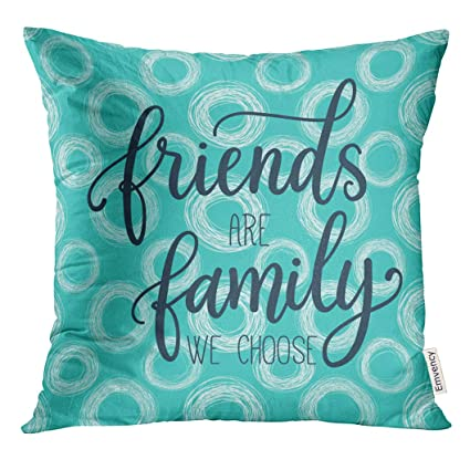 Amazoncom Golee Throw Pillow Cover Friends Are Family We Choose