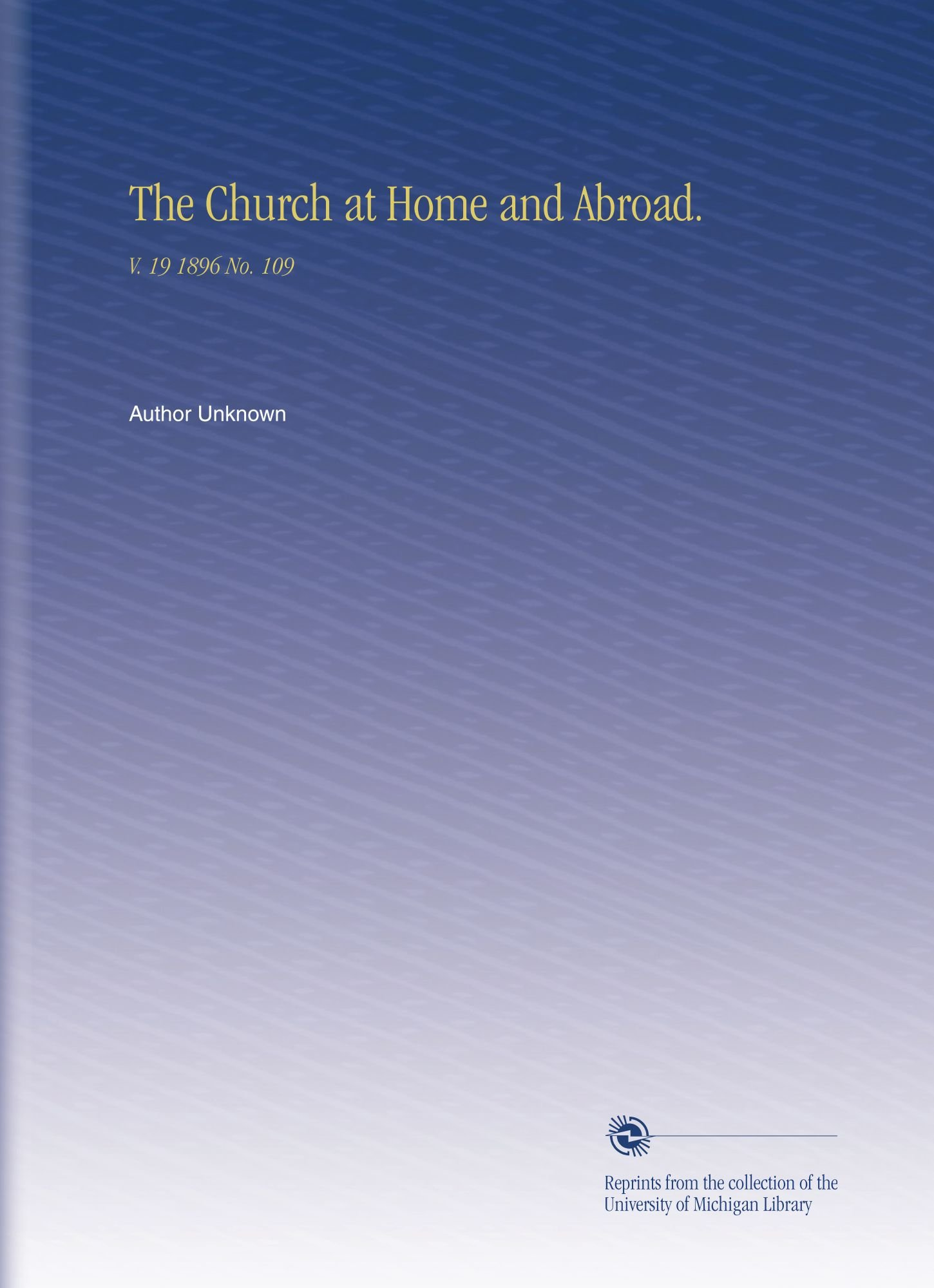 The Church at Home and Abroad.: V. 19 1896 No. 109 PDF