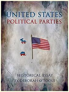 U.S. Political Parties (Historical Essays Book 2)
