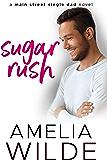 Sugar Rush: A Main Street Single Dad Novel (Main Street Single Dads Book 3)