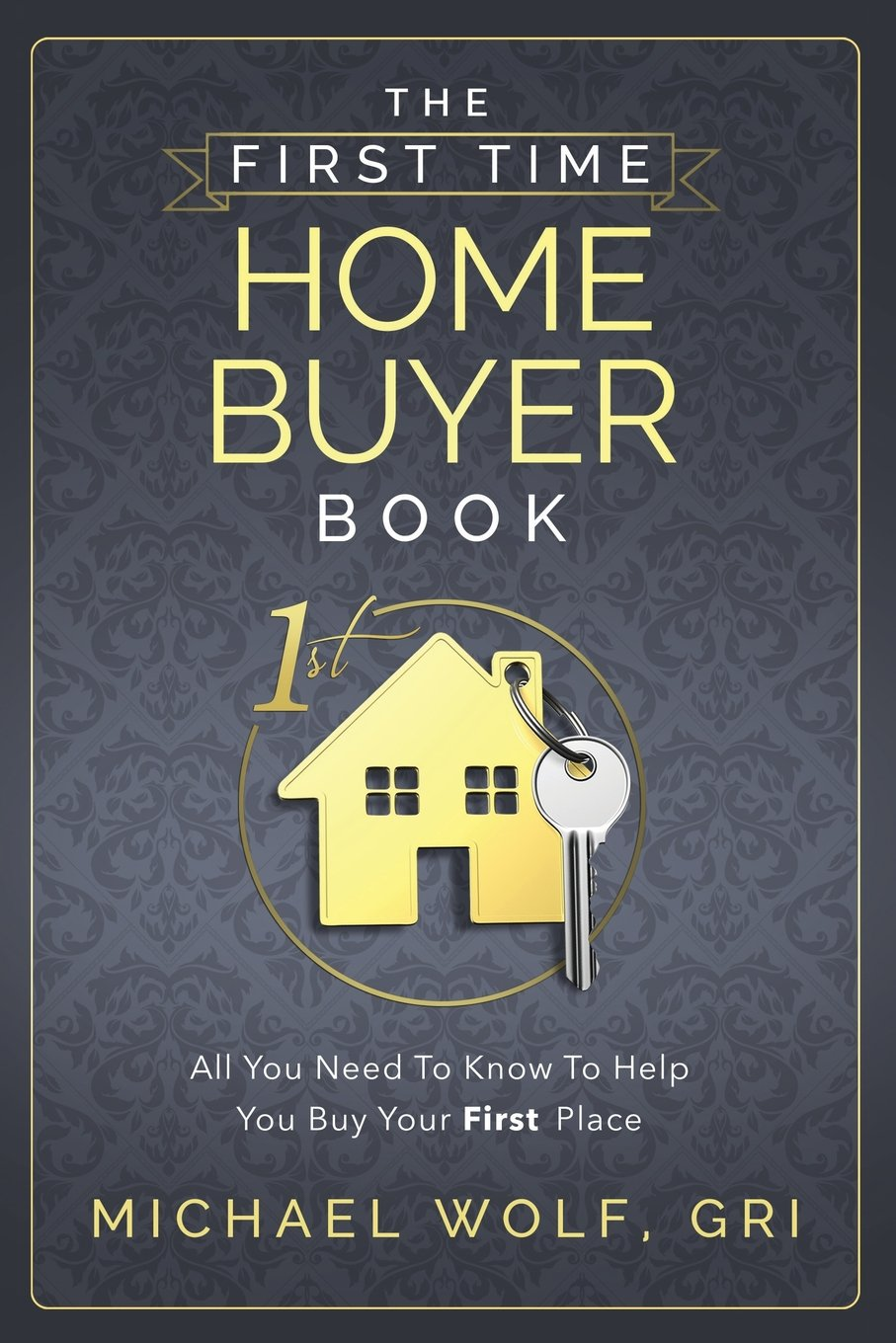the first time home buyer book michael wolf 9781628650952 the first time home buyer book michael wolf 9781628650952 amazon com books