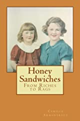 Honey Sandwiches: From Riches to Rags Kindle Edition