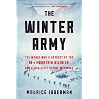 Winter Army: The World War II Odyssey of the 10th Mountain Division, America's Elite Alpine Warriors