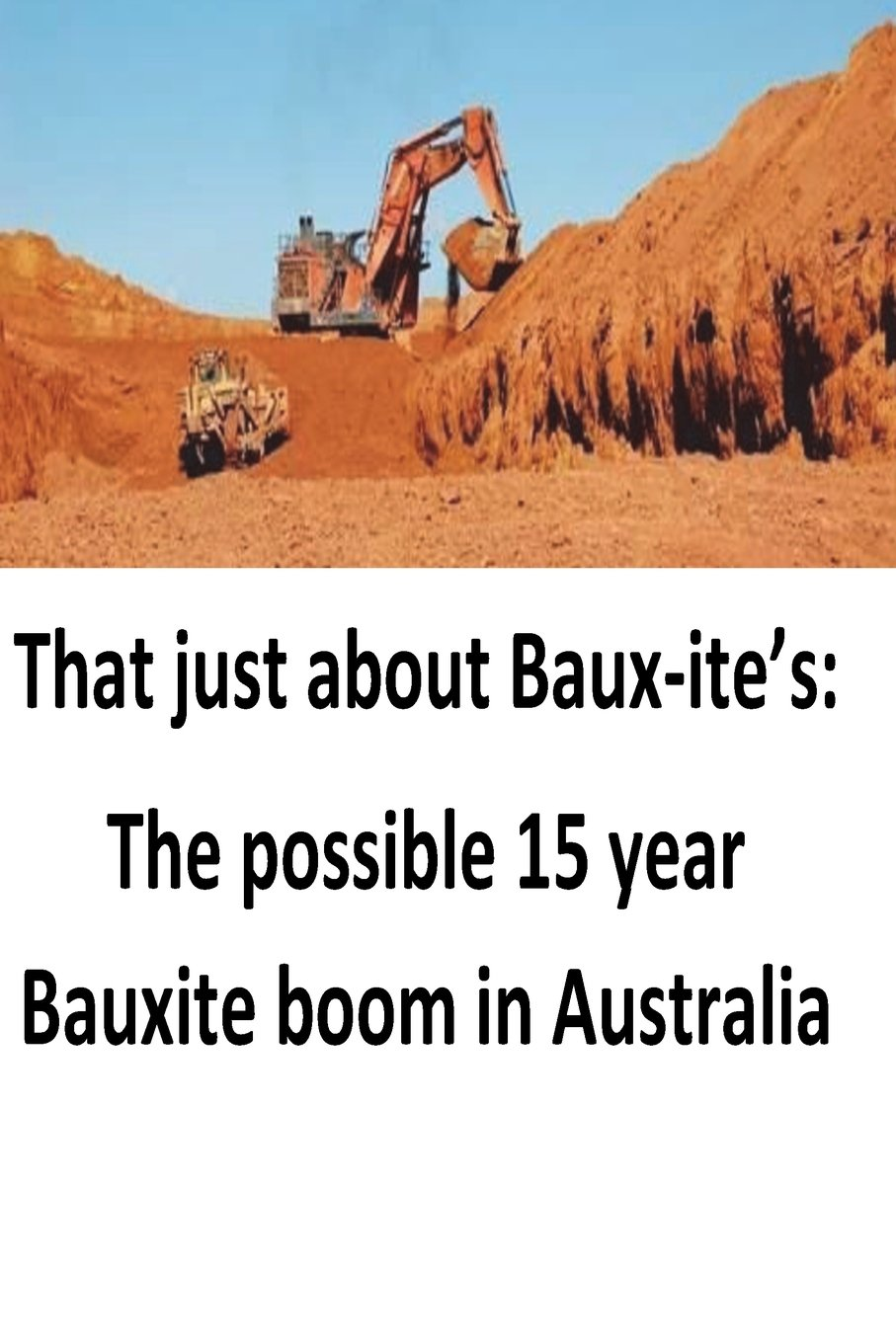 Download That just about Baux-ite's: The possible 15 year Bauxite boom in Australia pdf epub
