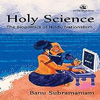 Holy Science: The Biopolitics of Hindu Nationalism