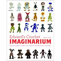 Edward's Crochet Imaginarium, 1: Flip the Pages to Make Over a Million Mix-And-Match Monsters