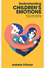 Understanding Children's Emotions Kindle Edition