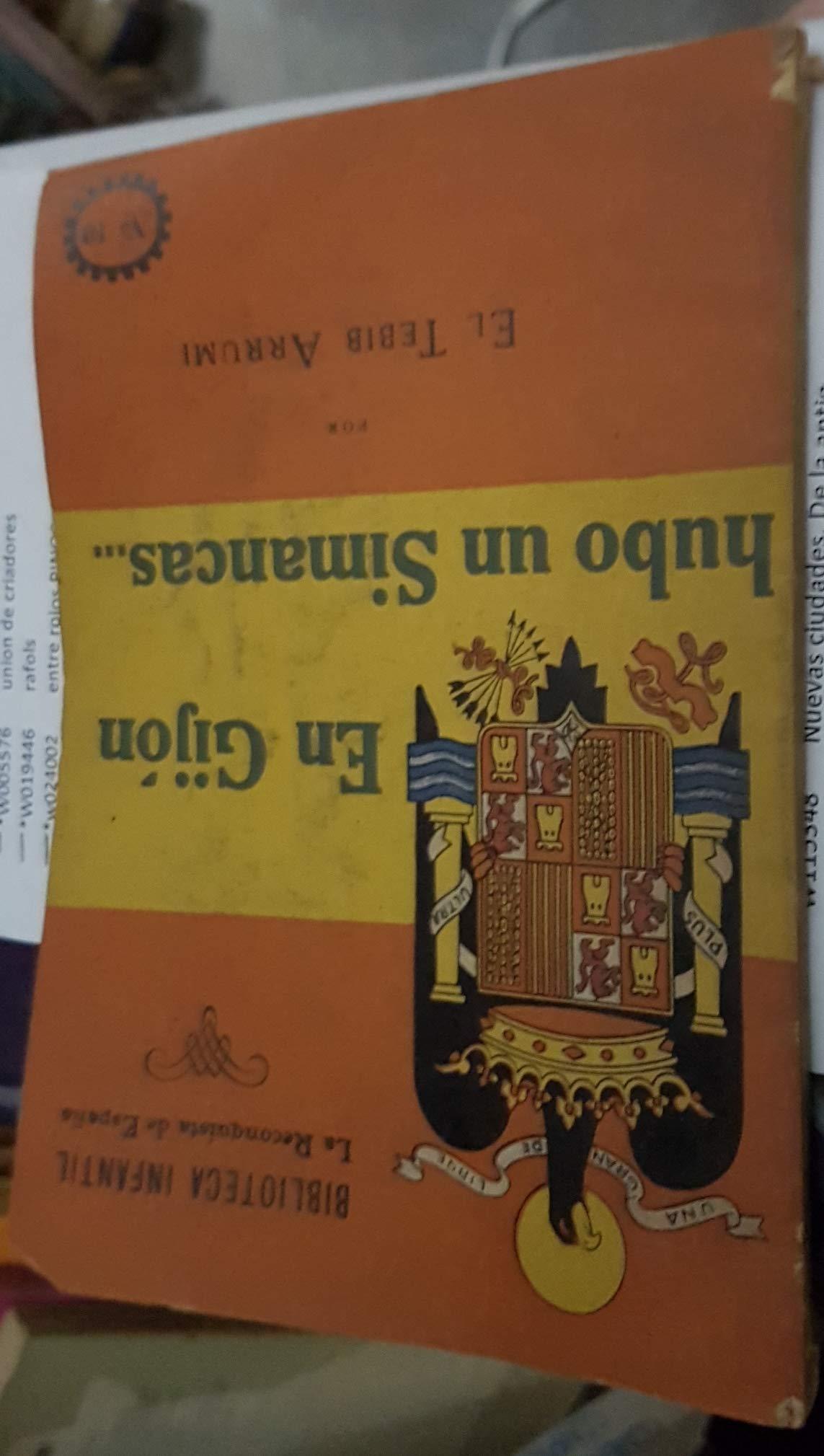 En Gijón hubo un Simancas. Biblioteca Infantil La Reconquista de España. N? 10: Amazon.es: EL TEBIB ARRUMI (RUIZ ALBÉNIZ, Víctor): Libros