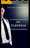 LA CLÁUSULA: Piénsalo bien antes de firmar (Spanish Edition)