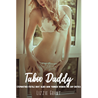 Taboo Daddy: Stepbrother Fertile Brat Older Man Younger Woman Forbidden Rough Forced Explicit Age Gap Erotica: Watching…