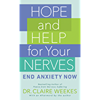 Hope and Help for Your Nerves: End Anxiety Now (English Edition)