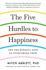 The Five Hurdles to Happiness: And the Mindful Path to Overcoming Them Kindle Edition