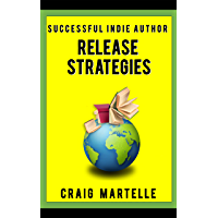 Release Strategies: Plan your self-publishing schedule for maximum benefit (Successful Indie Author Book 2) (English Edition)