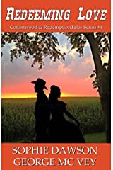 Redeeming Love (Cottonwood Series and Redemption Series Book 4) Kindle Edition