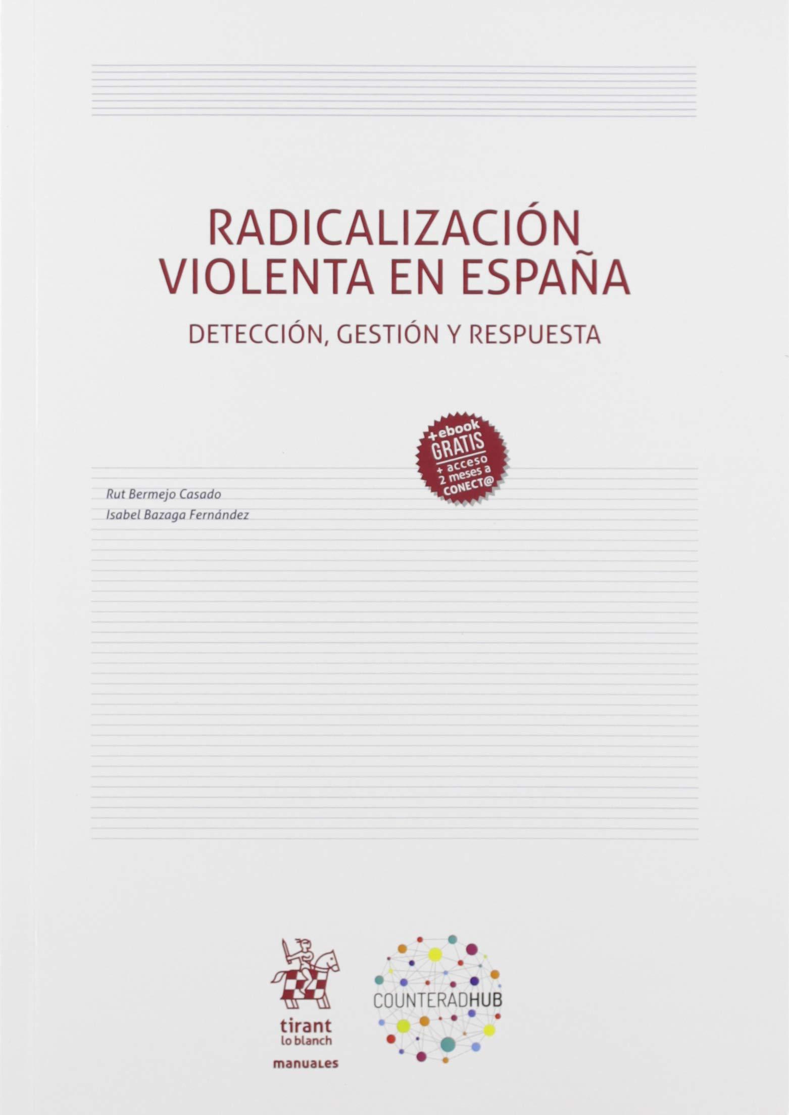 Radicalización violenta en España : detección, gestión y respuesta
