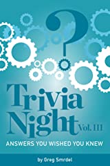 Trivia Night:  Answers You Wished You Knew: Volume III Kindle Edition
