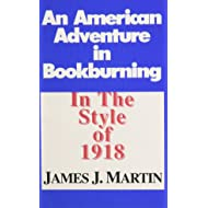An American Adventure in Bookburning: In the Style of 1918