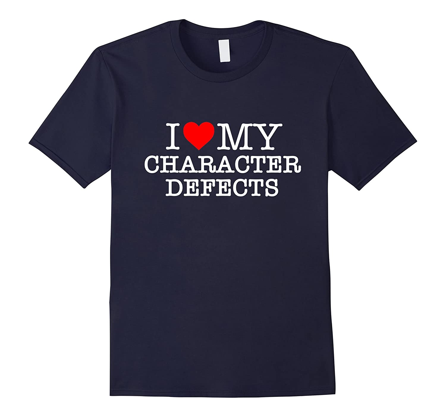 Funny AA T-Shirt – 'I Heart My Character Defects' – Recovery