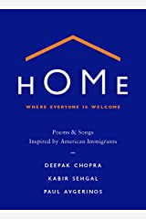 Home: Where Everyone Is Welcome: Poems & Songs Inspired by American Immigrants Kindle Edition