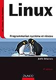 Linux - 4e éd. : Programmation système et réseau - Cours et exercices corrigés (Informatique)