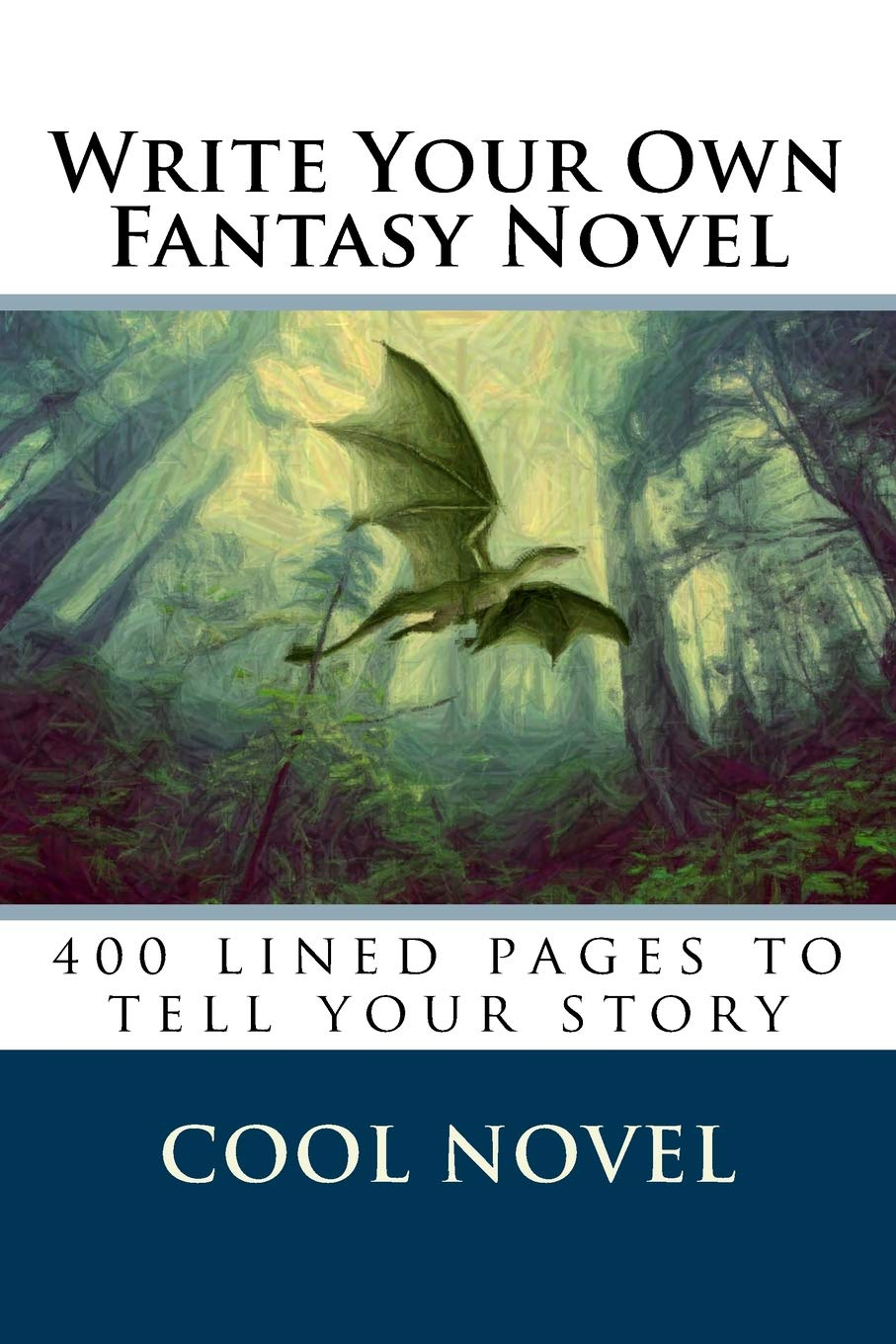 Write Your Own Fantasy Novel: 400 lined pages to tell your