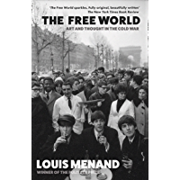 The Free World: Art and Thought in the Cold War: A Cultural History of the Cold War (English Edition)