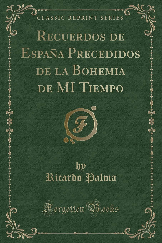Recuerdos de España Precedidos de la Bohemia de MI Tiempo Classic ...