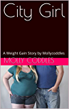 City Girl: A Weight Gain Story by Mollycoddles