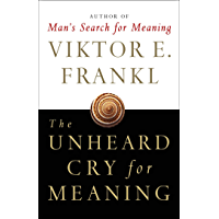 The Unheard Cry for Meaning: Psychotherapy and Humanism (English Edition)